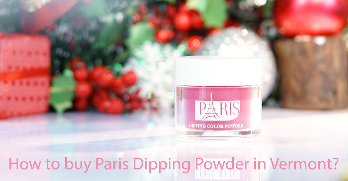 How-to-buy-paris-dipping-powder-in-Vermont