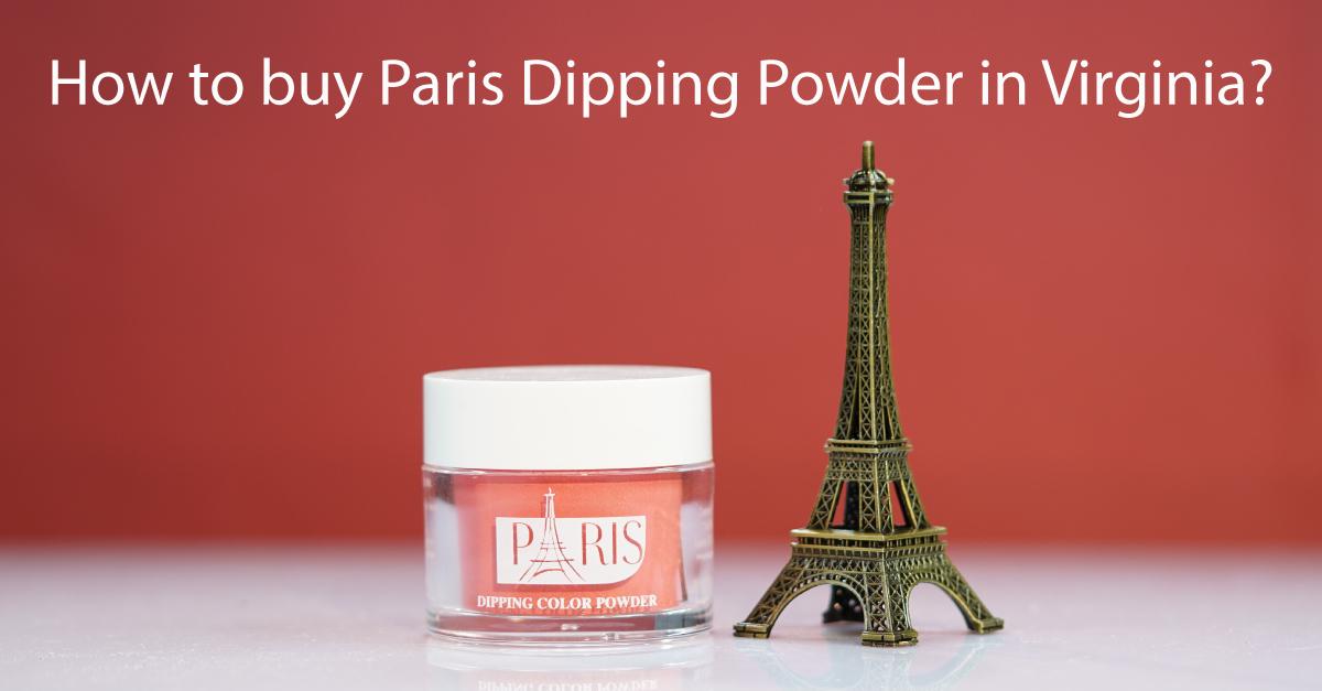 How-to-buy-paris-dipping-powder-in-Virginia