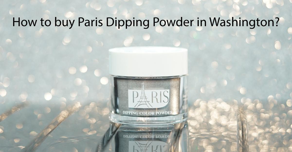 How-to-buy-paris-dipping-powder-in-Washington