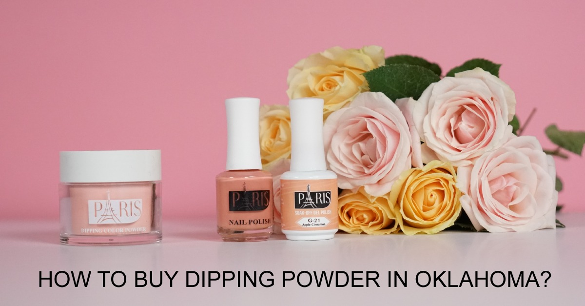 How to buy Paris dipping powder in Oklahoma? - Paris