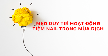 meo-duy-tri-hoat-dong-tiem-nail-trong-mua-dich
