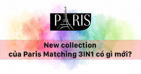 new-collection-cua-paris-matching-3in1-co-gi-moi